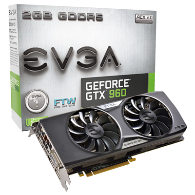 EVGA GeForce GTX 960 FTW ACX 2.0+ NVIDIA GeForce GTX 960 2GB